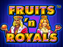 Fruits And Royals - автоматы Вулкан